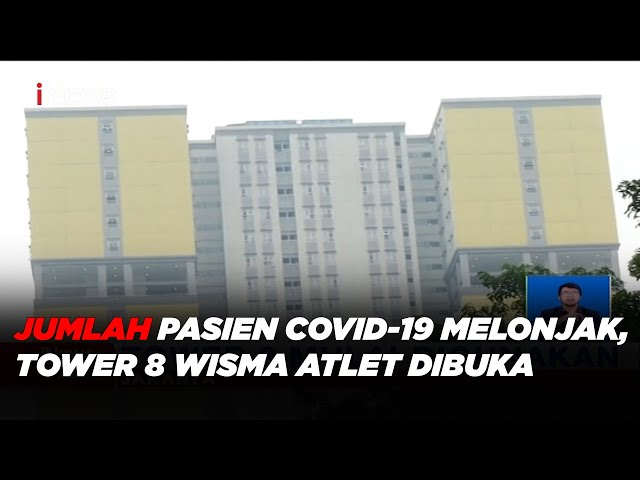 inews tv- Jumlah Pasien COVID-19 Melonjak, Tower 8 Wisma Atlet Dibuka
