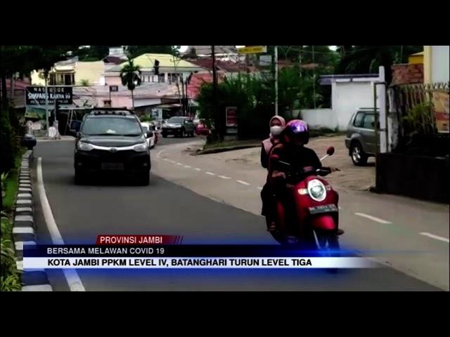 JAMBI TV - KOTA JAMBI PPKM LEVEL IV, BATANGHARI TURUN LEVEL TIGA